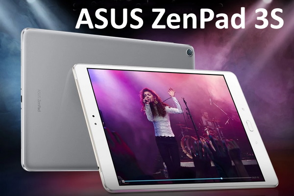 ASUS Zenpad 3S - The former flagship is available at a great price
